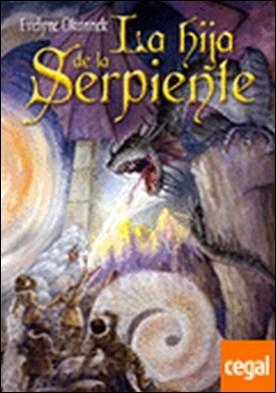 La hija de la serpiente . Premio Wolfgang Hohlbein a la Mejor Novela Juvenil de Fantasia