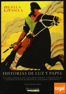 Historias de luz y papel . el cine español de los años veinte a través de su adaptación de narrativa literaria española