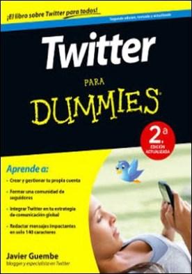 Twitter para Dummies - 2a ed.: 2a Edición actualizada por Javier Guembe PDF