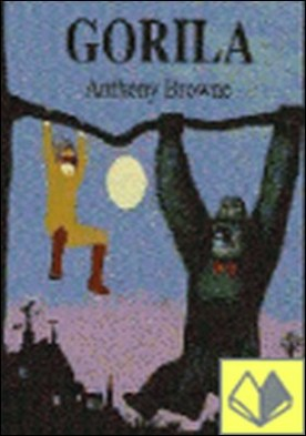 GORILA por BROWNE, ANTHONY PDF