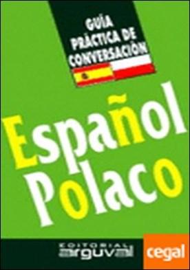 GUÍA CONVERSACIÓN ESPAÑOL-POLACO . Guía práctica de conversación