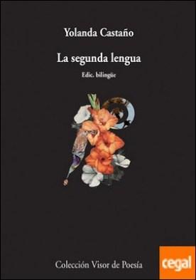 La segunda lengua . A segunda lingua por Castaño, Yolanda PDF