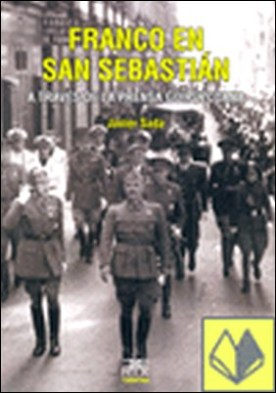 Franco en San Sebastián . A través de la prensa guipuzcoana