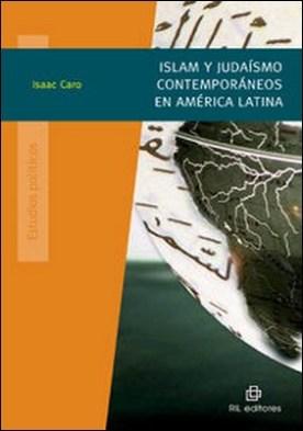 Islam y judaismo contemporáneo en América Latina por Isaac Caro