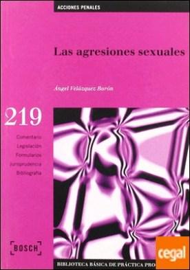 Las agresiones sexuales . Biblioteca Básica de Práctica Procesal nº 219 por Velázquez Barón, Á. PDF