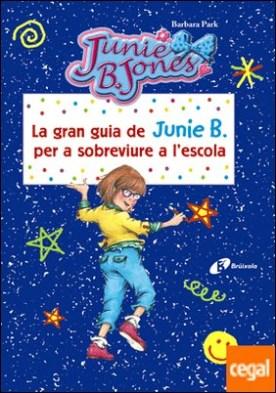 La gran guia de Junie B. per a sobreviure a l'escola