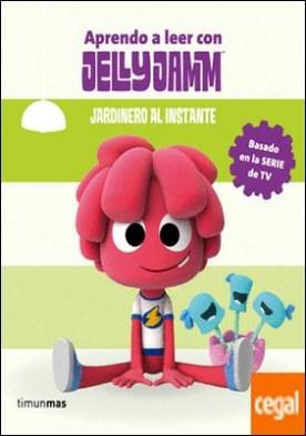 Jardinero al instante . Aprendo a leer con Jelly Jamm