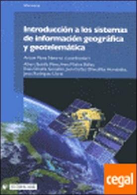 Introducción a los sistemas de información geográfica y geotelemática . GEOTELEMATICA