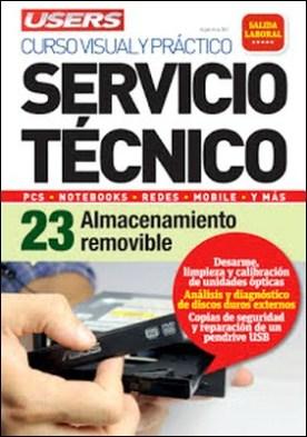 Servicio Técnico 23: Almacenamiento removible: Curso visual y práctico: PCS • NOTEBOOKS • REDES • MOBILE • Y MÁS por Javier Richarte PDF
