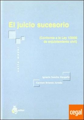Juicio sucesorio, el. (conforme a la ley 1/2000 de enjuiciamiento civil). por Sancho Gargallo, Ignacio