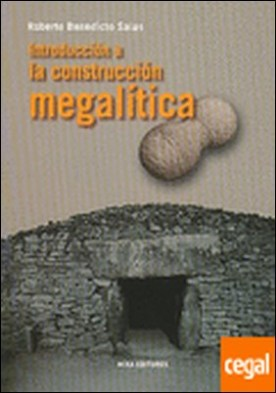 Introducción a la construcción megalítica