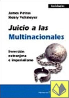 Juicio a las multinacionales . Inversión extranjera e imperialismo