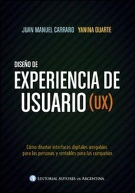 Experiencia de usuario por Juan Manuel Carraro, Yanina Duarte PDF