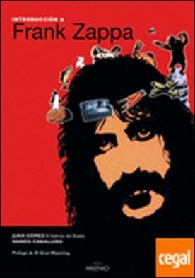 Introducción a Frank Zappa por Gómez González, Juan PDF