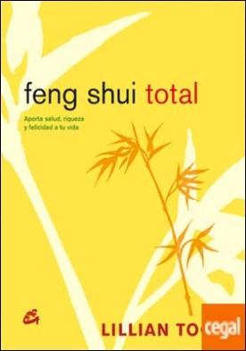 Feng Shui Total . Aporta salud, riqueza y felicidad a tu vida