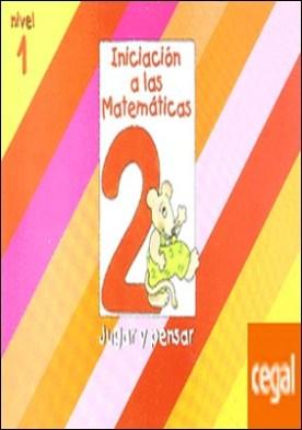 Iniciacion a las Matematicas nivel 1 (cuaderno 2) Jugar y pensar