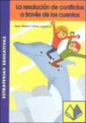 La resolución de conflictos a través de los cuentos . propuesta para padres y educadores