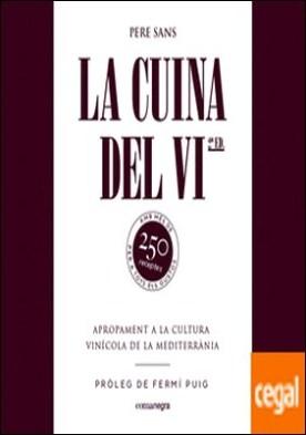 La cuina del vi . Apropament a la cultura vinícola de la Mediterrània