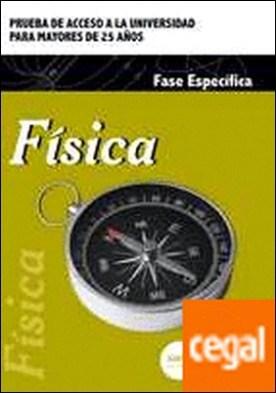 Física. Prueba de acceso a la Universidad para Mayores de 25 años por CENTRO DE ESTUDIOS VECTOR, S.L. PDF