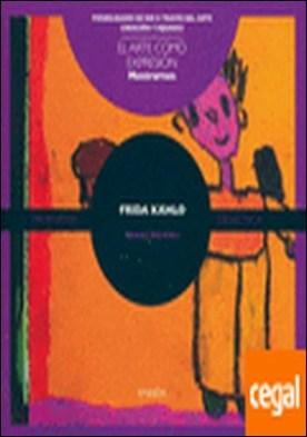 Frida Khalo . Arte como expresión