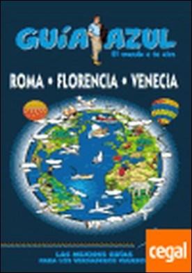 Guia Azul Roma, Florencia y Venecia