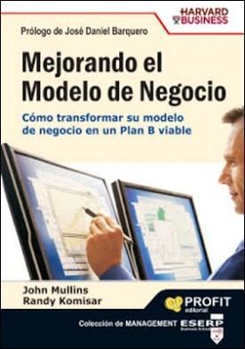 Mejorando el modelo de negocio: Cï¿1⁄2mo transformar su modelo de negocio en un plan B viable