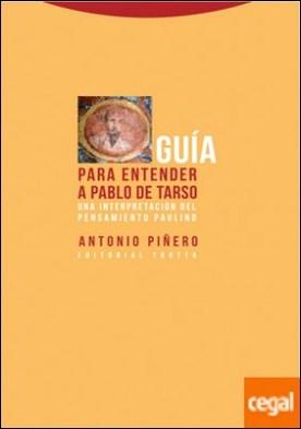Guía para entender a Pablo de Tarso . Una interpretación del pensamiento paulino por Piñero Sáenz, Antonio