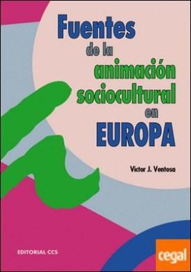 Fuente de la Animación Sociocultural en Europa . Del desarrollo de la cultura a la cultura del desarrollo