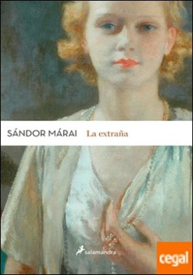 La extraña por Márai, Sándor PDF