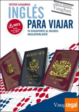 Inglés para viajar . Tu pasaporte al mundo angloparlante