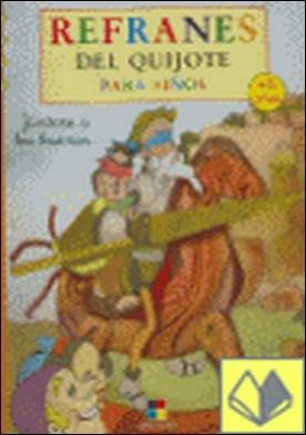 Júntate a los buenos-- . refranes del Quijote para niños por AGUILAR LATORRE, SANDRA IL.