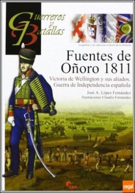 Fuentes de Oñoro, 1811 . victoria de Wellington y sus aliados : Guerra de la Independencia Española por López Fernández, José A. PDF