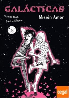 Galácticas. Misión Amor