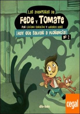 Las aventuras de Fede y Tomate 2 . ¡Hay que salvar a Florencia!