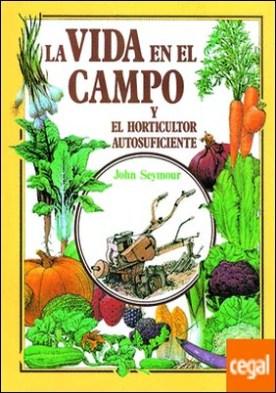 Gu¡a práctica ilustrada. Vida campo y horticultor autosuficiente