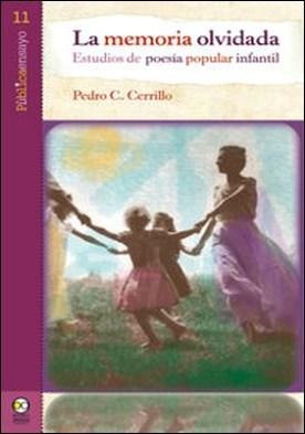 La memoria olvidada. Estudios de poesía popular infantil