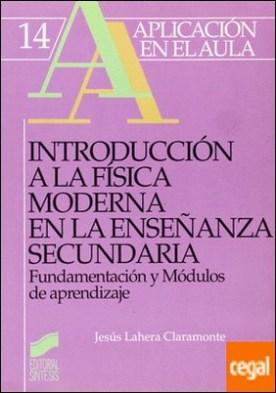 Introducción a la física moderna en la educación secundaria . fundamentación y módulos de aprendizaje