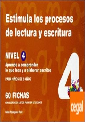 Estimula los procesos de lectura y escritura. Nivel 4 . aprende a comprender lo que lees y a elaborar escritos por Rodríguez Ruiz, Celia