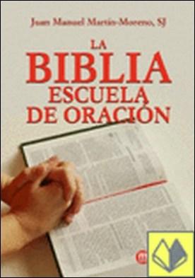 LA BIBLIA ESCUELA DE ORACION