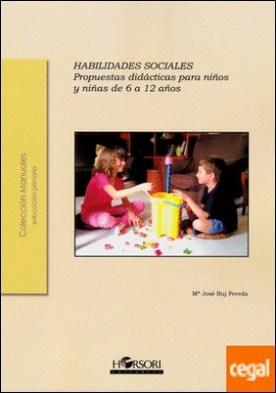 Habilidades sociales . Propuestas didácticas para niños y niñas de 6 a 12 años