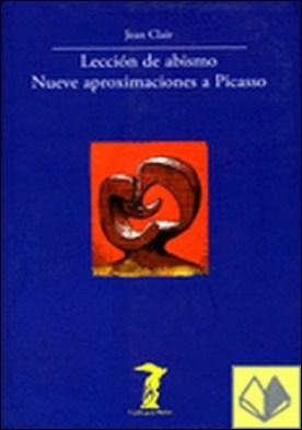 Lección de abismo. Nueve aproximaciones a Picasso . ...APROXIMACIONES A PICASSO