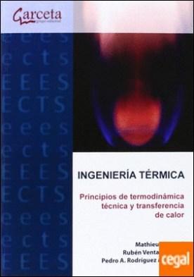 Ingeniería Térmica. Principios de termodinámica técnica y transferencia de calor