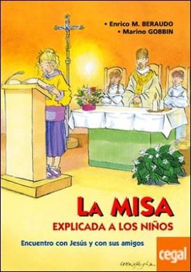 La Misa explicada a los niños . Encuentro con Jesús y con sus amigos