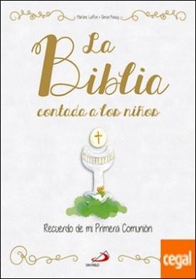 La Biblia contada a los niños . Recuerdo de mi Primera Comunión