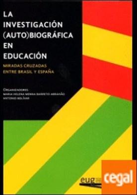 Investigación (Auto)Biográfiica en educación . Miradas cruzadas entre Brasil y España