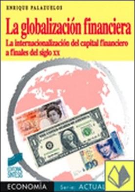 La globalización financiera . la internacionalización del capital financiero a finales del s.XX