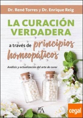 La curación verdadera a través de los principios homeopáticos