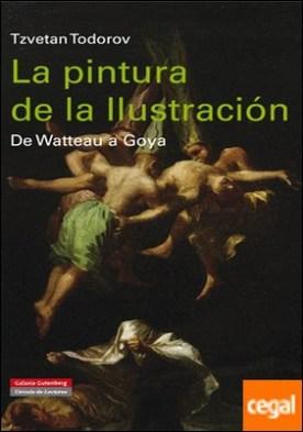 La pintura de la Ilustración . De Watteau a Goya