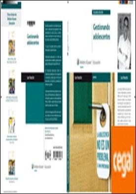 Gestionando adolescentes (2.ª edición) . propuestas y relatos que ayudan a gestionar mejor la relación con los hijos