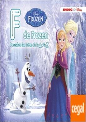 Frozen. F de Frozen (Descubre las letras de la A a la Z con Disney)